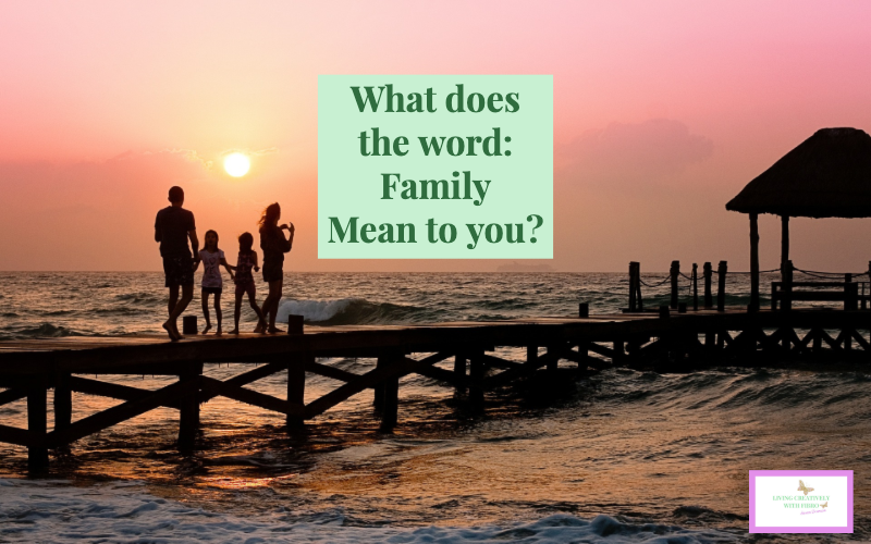 Family what does it mean to you?