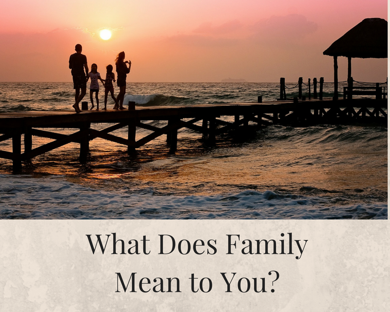 What does the word family mean to you?