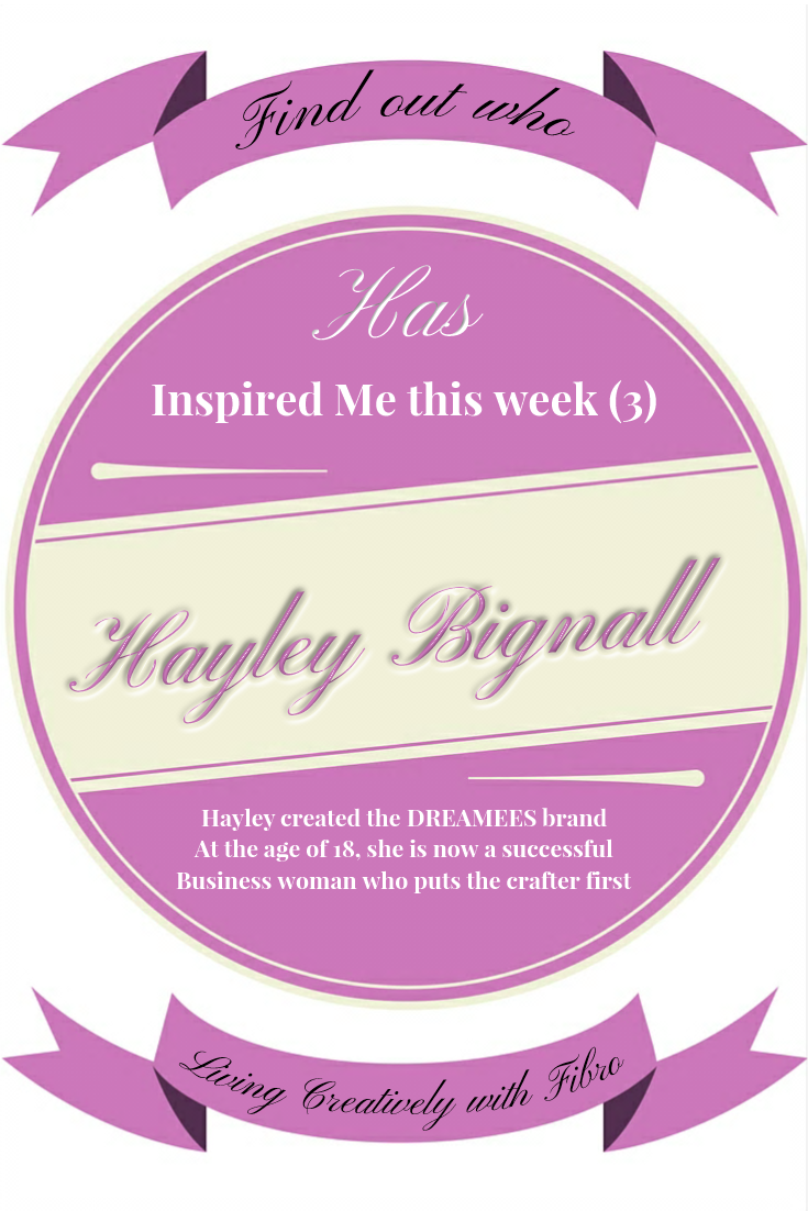 Living Creatively with Fibro | How I have been inspired by Hayley Bignall and her Dreamees brand