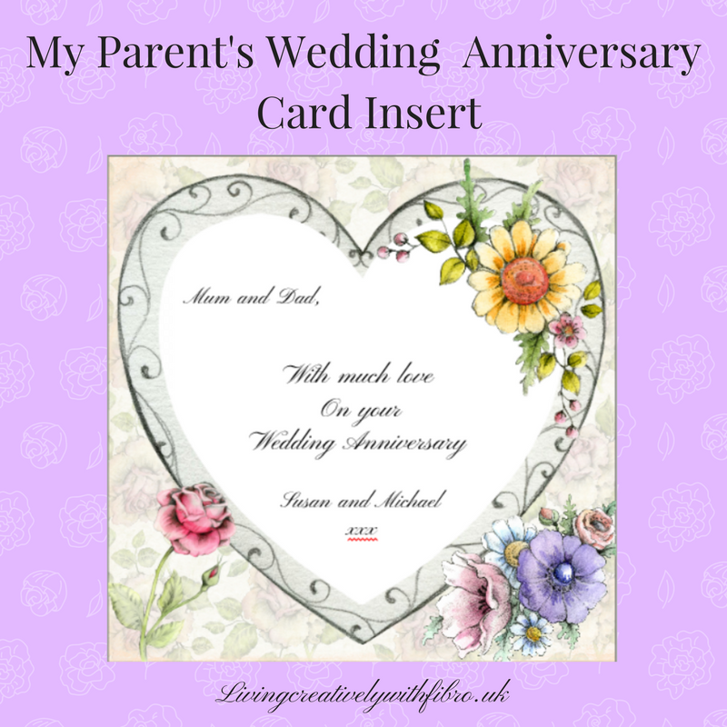 Living Creatively with Fibro | Parents Anniversary card Insert