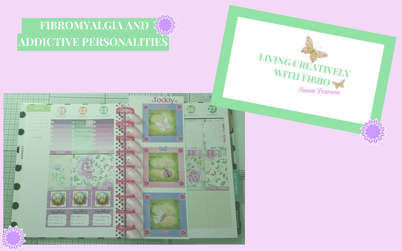 Living Creatively with Fibro | Fibromyalgia and Addictive Personalities