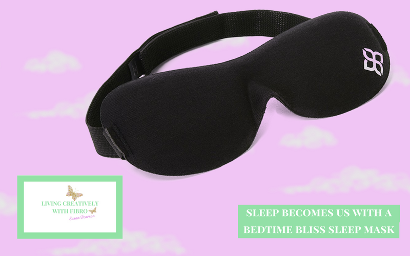 Living Creatively with Fibro | Bedtime Bliss with a sleep mask
