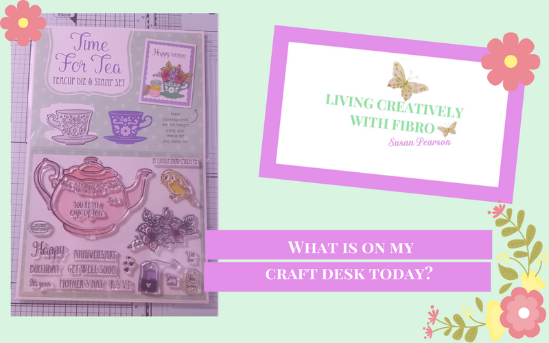 Living Creatively with Fibro | Time for Tea on my Craft Desk
