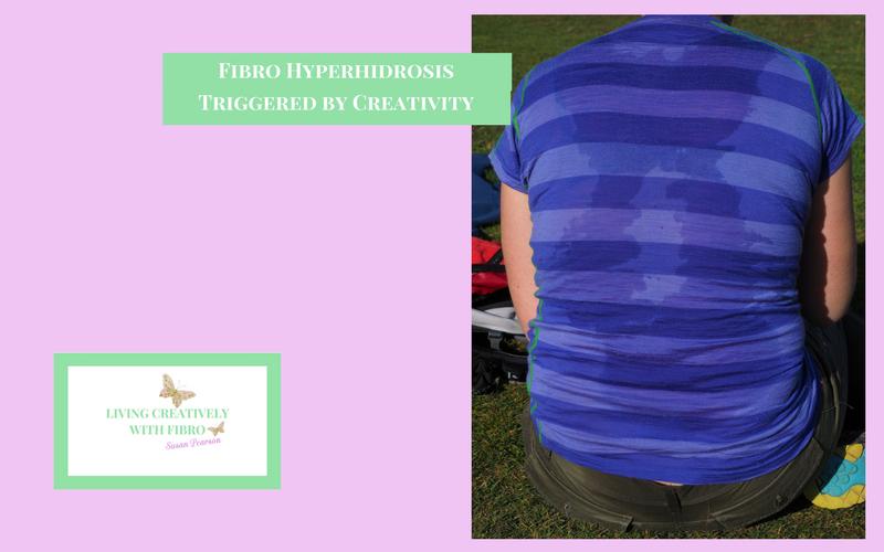 Living Creatively with Fibro | Fibro Hyperhidrosis and creativity