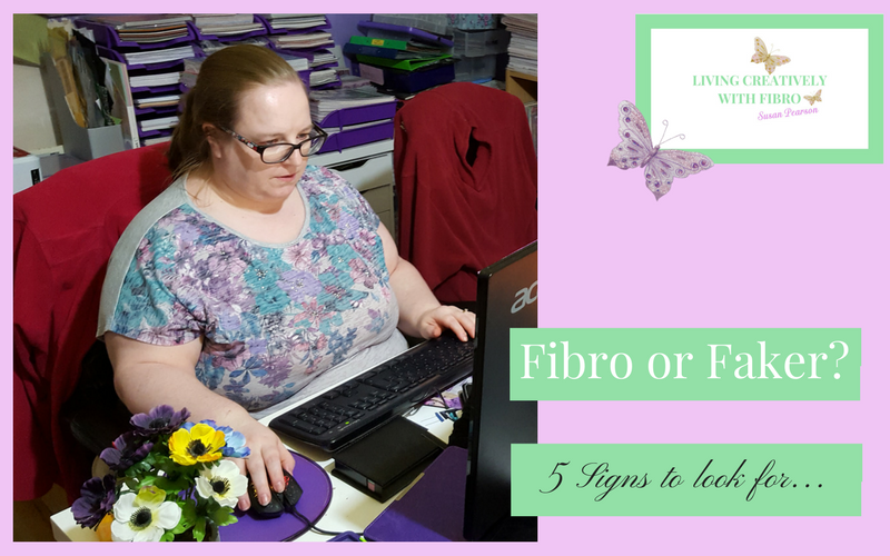 Fibro or Faker signs to look for - Living Creatively with Fibro