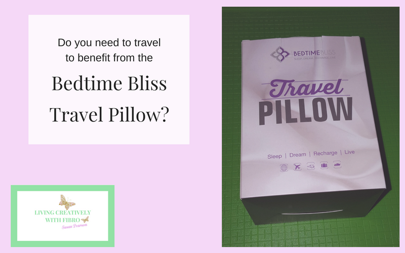Living Creatively with Fibro | Do you need to travel to benefit from the bedtime bliss travel pillow?