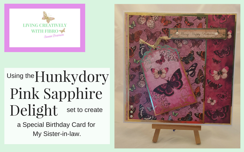 Living Creatively with Fibro | Blog post header featuring the completed card using the Hunkydory Pink Sapphire Delight cardmaking set