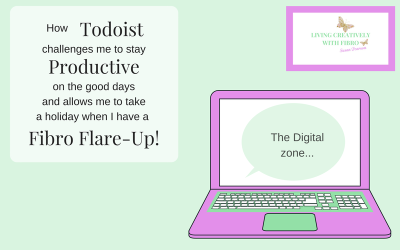 Living Creatively with Fibro | How Todoist challenges me to stay productive on the good days and allows me to take a holiday during a flare up