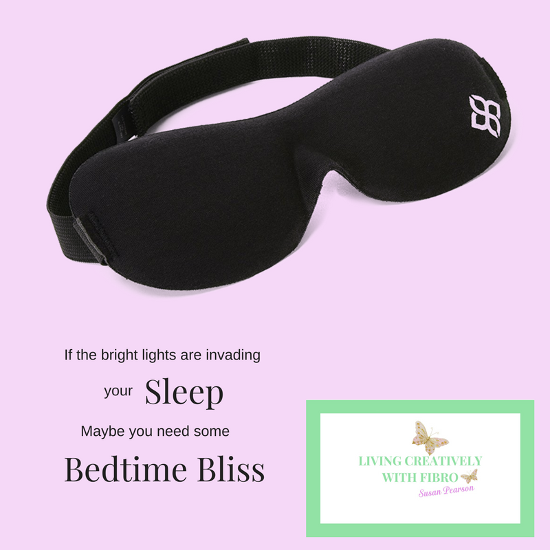 Living Creatively with Fibro | An image of the mask with the wording If the bright lights are Invading your sleep maybe you need some bedtime bliss