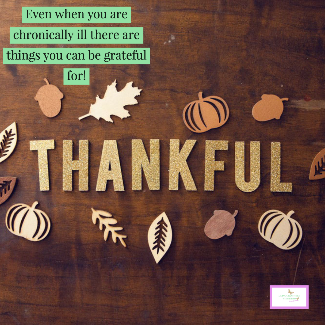 The word thankful surrounded by icons of pumpkins, leaves and acorns in a Thanksgiving design with the wording Even if you are chronically ill there are things you can be grateful for.