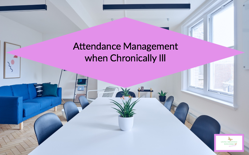 Attendance management when Chronically Ill