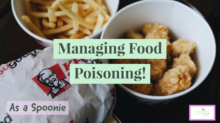 Living Creatively with Fibro | Managing Food Poisoning as a Spoonie written over an image of some KFC