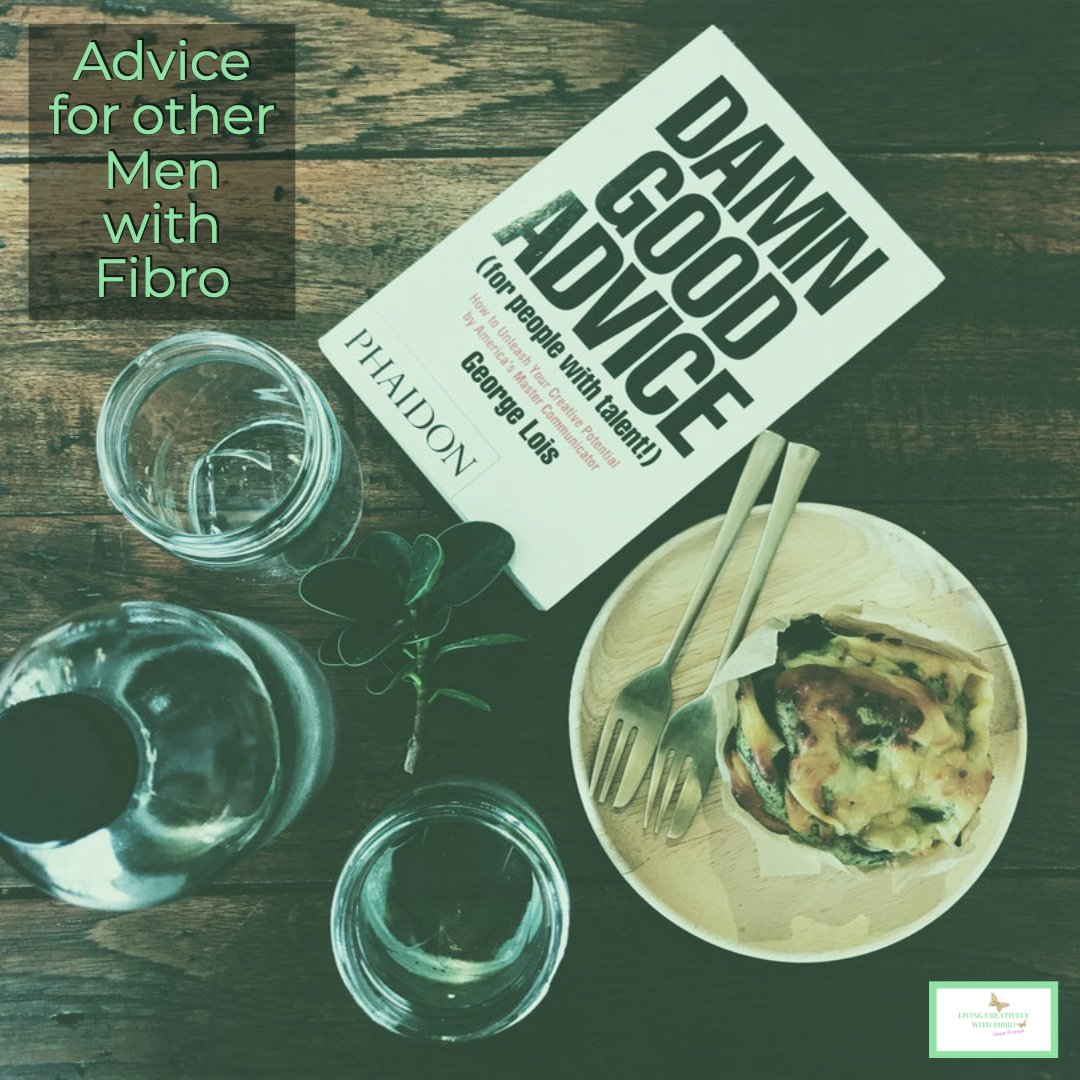 Living Creatively with Fibro | An image of a table with food and drink and a book cover with the title damn good advice and the wording Advice for other men with Fibromyalgia