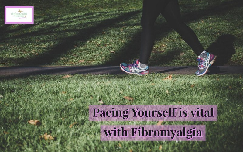 Pacing yourself is vital for Fibromyalgia