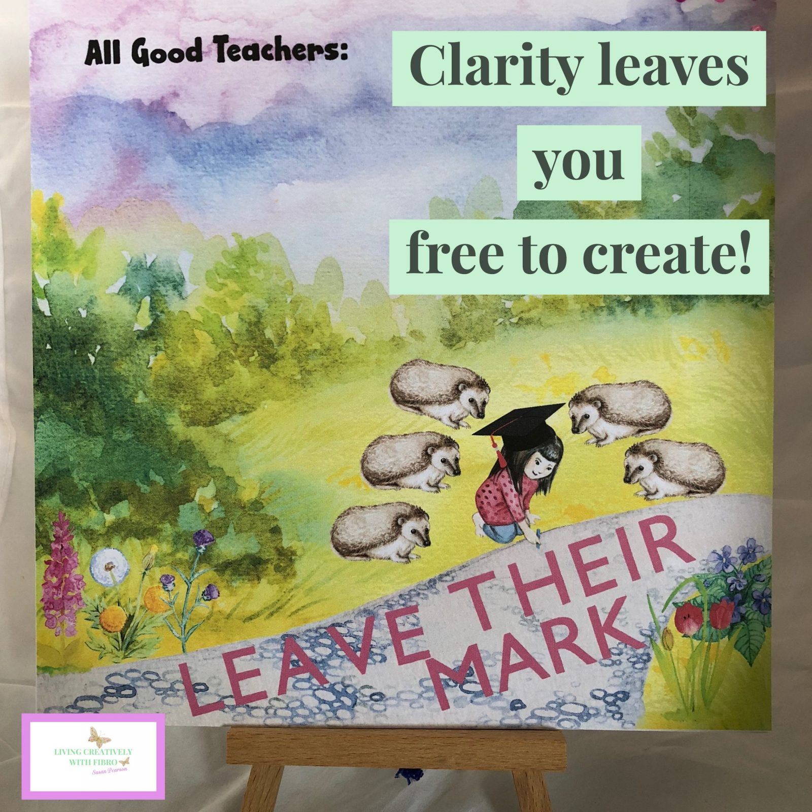 Living Creatively with Fibro | An image of a greetings card I designed with the words Clarity leaves you free to create