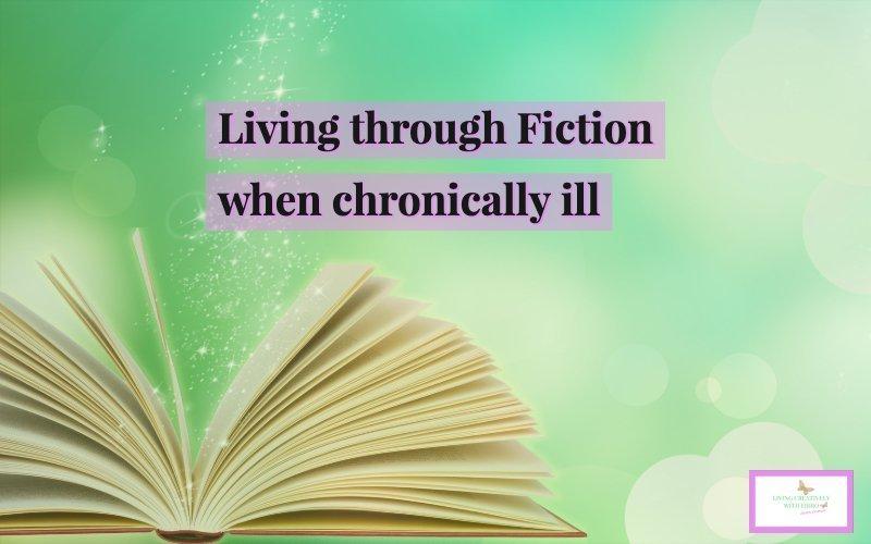 Living through fiction when chronically ill