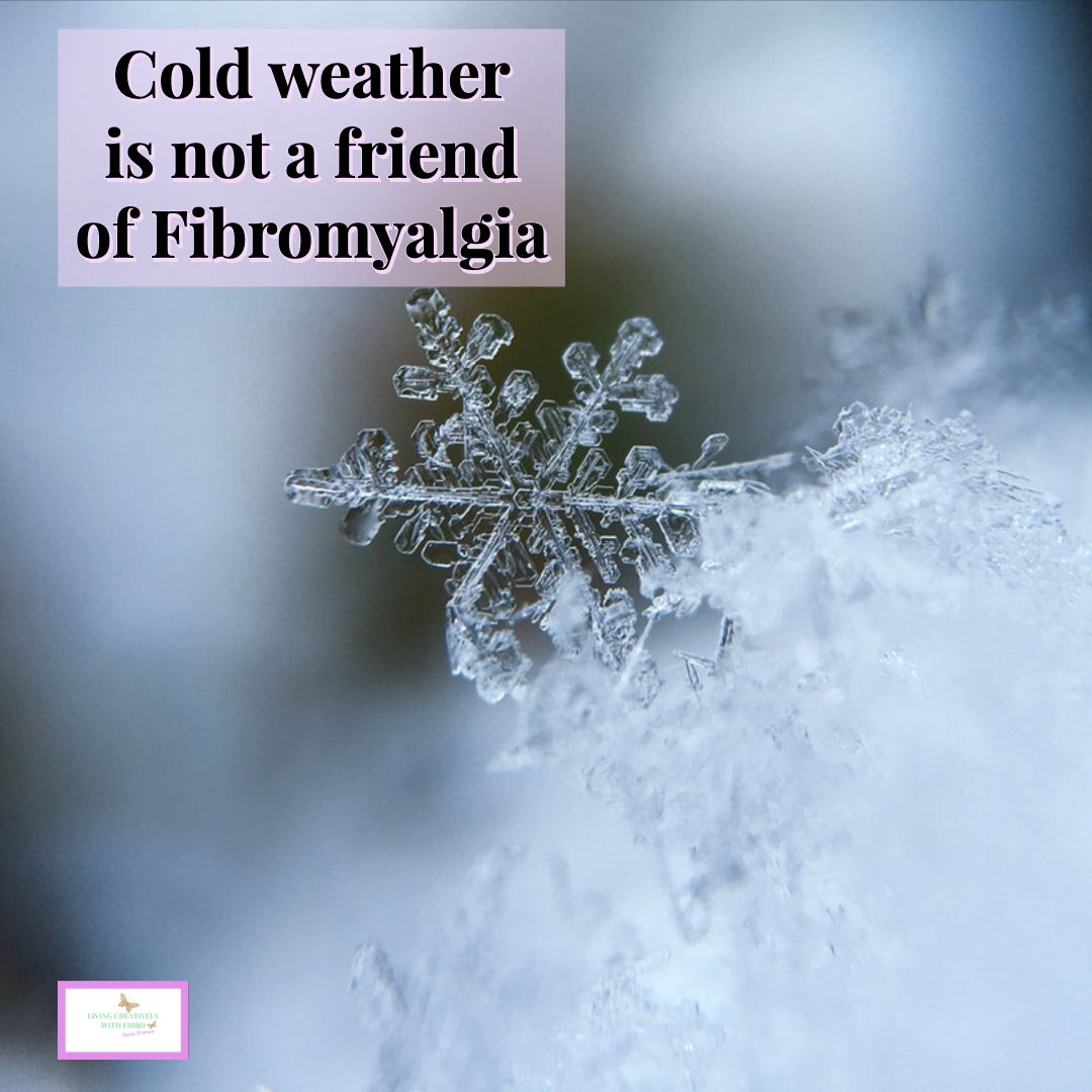 Living Creatively with Fibro | An image of an ice flake on a blue/grey background with the words Cold weather is not a friend of Fibromyalgia
