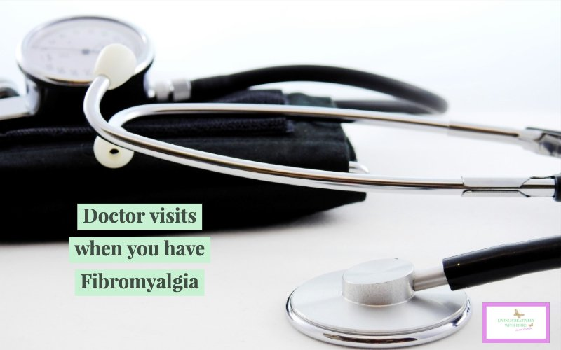 Doctor visits when you have Fibromyalgia