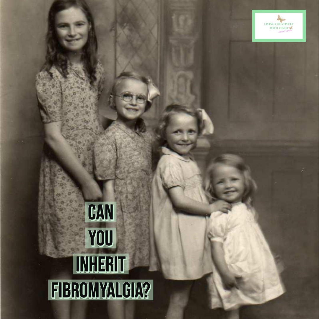 Living Creatively with Fibro | An image of my mother and her sisters and the words can you inherit fibromyalgia?