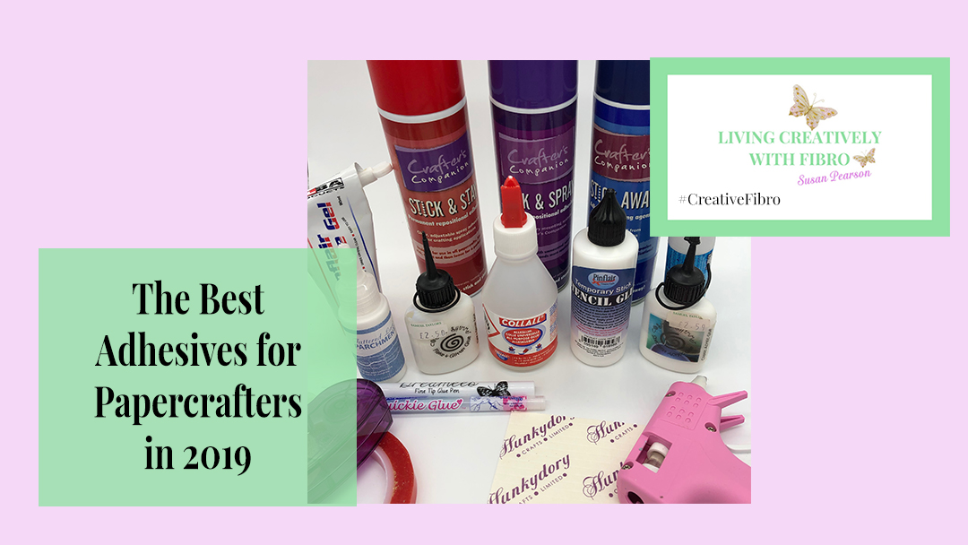 The Best Adhesives for a papercrafter in 2019