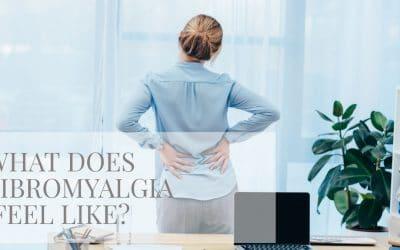 Seriously What does Fibromyalgia Feel like?