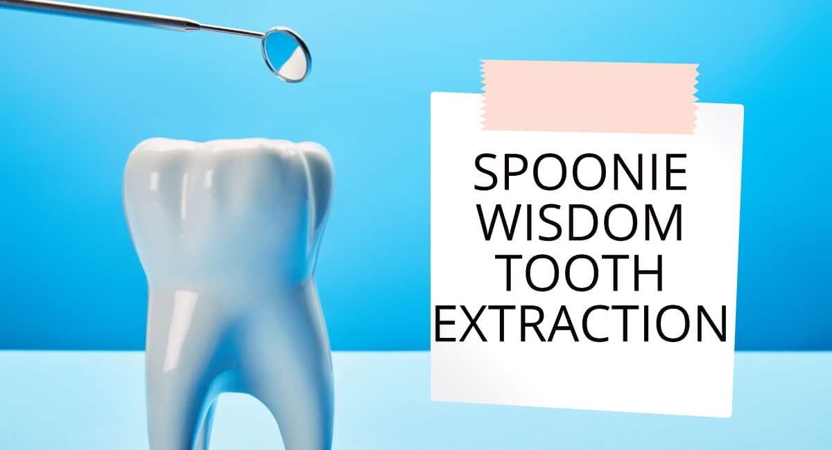 An image of a blue background with a tooth and the title Spoonie Wisdom Tooth Extraction on a post it note