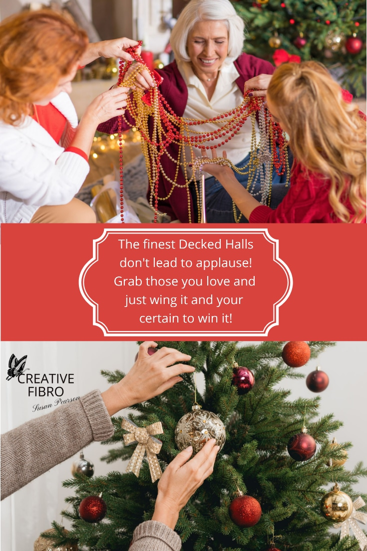 Decorating for the festive season a Pinterest sized image with images for sorting decorations with family and decorating a tree. With the verse: The finest decked halls don't lead to applause! Grab those you love and just wing it and your certain to win it!