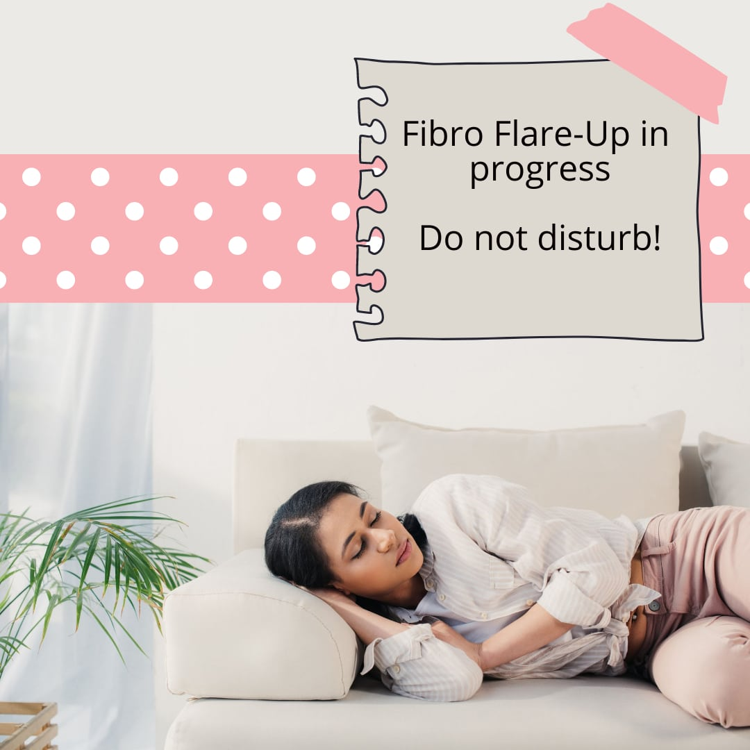 An image of a woman lying down and the words Fibromyalgia Flare-Up in Progress Do Not Disturb